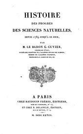 Histoire des Progrès des Sciences Naturelles depuis 1789 jusqu'à ce jour