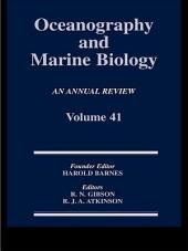 Oceanography and Marine Biology, An Annual Review, Volume 41: An Annual Review:, Volume 41