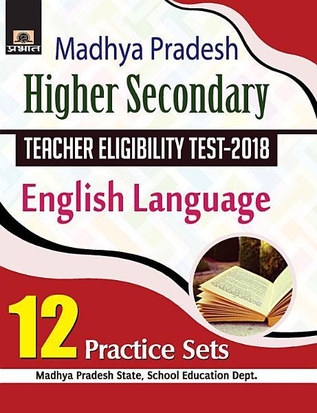 Madhya Pradesh Higher Secondary Teacher Eligibility Test?2018 English Language 12 Practice Sets