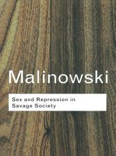 Sex and Repression in Savage Society: Edition 2