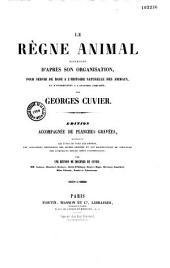 Le Règne animal distribué d'après son organisation, pour servir de base à l'histoire naturelle des animaux et d'introduction à l'anatomie comparée