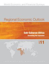 Regional Economic Outlook, October 2011: Sub-Saharan Africa: Sustaining the Expansion