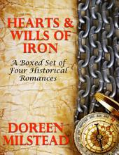 Hearts & Wills of Iron: A Boxed Set of Historical Western Romances