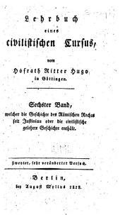 Lehrbuch der Geschichte des Römischen Rechts seit Justinian: oder der juristischen und meist civilistischen gelehrten Geschichte