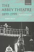 The Abbey Theatre  1899 1999 PDF