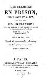 Les Hermites en prison ... pour faire suite aux observations sur les moeurs et les usages francais au commencement du XIX. siecle: Volume1
