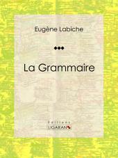 La Grammaire: Pièce de théâtre comique