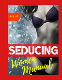 Art of Seducing Women Manual PDF