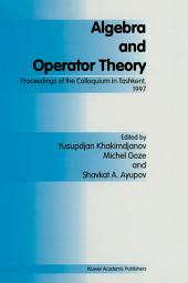 Algebra and Operator Theory: Proceedings of the Colloquium in Tashkent, 1997