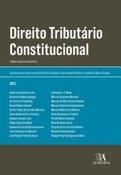 Direito Tributário Constitucional - Temas atuais relevantes