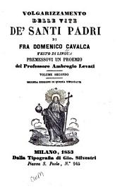 Volgarizzamento delle vite de' santi padri di fra Domenico Cavalca: Testo di lingua, Volume 2