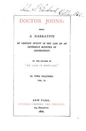 Doctor Johns: Being a Narrative of Certain Events in the Life of an Orthodox Minister of Connecticut, Volume 2