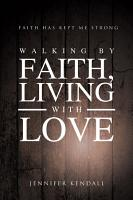 Walking by Faith  Living with Love PDF