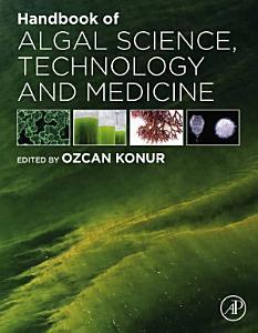 Handbook of Algal Science  Technology and Medicine