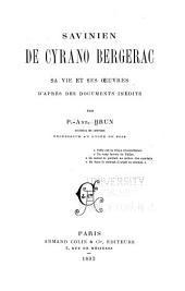 Savinien de Cyrano Bergerac: sa vie et ses oeuvres