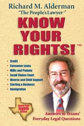 Know Your Rights!: Answers to Texans' Everyday Legal Questions, Edition 8