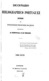 Diccionario bibliographico portuguez: estudos, Volume 6