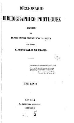 Diccion  rio bibliogr  fico portuguez  A Z  1858 72 PDF