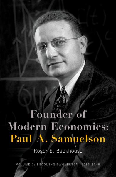Download Founder of Modern Economics  Paul A  Samuelson Book