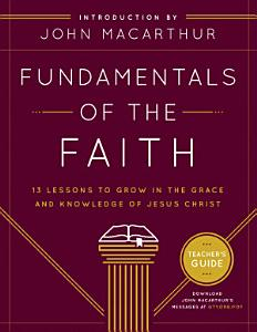 Fundamentals of the Faith Teacher s Guide Book