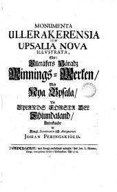 Monumenta Ullerakensia cum Upsalia nova illustrata, eller: Vlleräkers häradz minnings-merken med nya Upsala