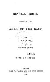 General Orders Issued to the Army of the East from April 30, 1854 to December 31, 1855