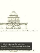 Précis des leçons d'architecture: données a l'Ecole Royale Polytechnique