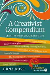 A Compendium For Creativists: Inspirations For Creative Living