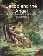 Jacob and the Angel: Modern Readers and the Old Testament