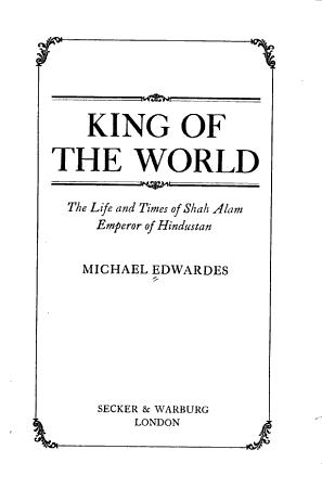 King of the World  the Life and Times of Shah Alam PDF