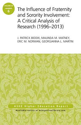 The Influence of Fraternity and Sorority Involvement  A Critical Analysis of Research  1996   2013