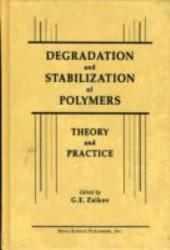 Degradation and Stabilization of Polymers: Theory and Practice
