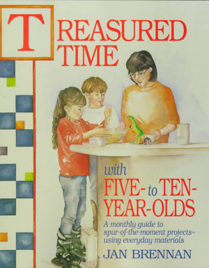 Treasured Time with Five to Ten Year Olds PDF