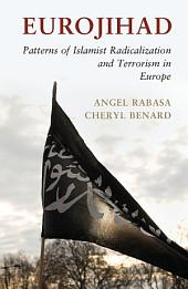Eurojihad: Patterns of Islamist Radicalization and Terrorism in Europe