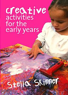Creative Activities for the Early Years Book