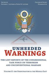 Unheeded Warnings  The Lost Reports of The Congressional Task Force on Terrorism and Unconventional Warfare  Volume 2  The Perpetrators and the Middle East PDF
