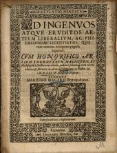 Gratvlatio Heroica Ad Ingenvos Atqve Ervditos Artivm Liberalivm, Ac Philosophiae Licentiatos Qvorum nomina insequenti pagella leguntur0