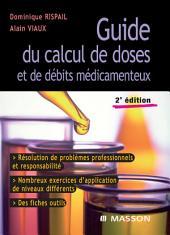Guide du calcul de doses et de débits médicamenteux: Édition 2