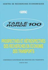 Tables Rondes CEMT Prospectives et rétrospectives des recherches en économie des transports Rapport de la centième table ronde d'économie des transports tenue à Paris les 2-3 juin 1994: Rapport de la centième table ronde d'économie des transports tenue à Paris les 2-3 juin 1994