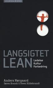 Langsigtet lean: - ledelse, kultur og forbedring