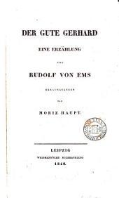 Der gute Gerhard, eine Erzählung [in verse], herausg. von M. Haupt