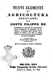 Nuovi elementi di agricoltura dodici libri di Filippo Re: Volume 3