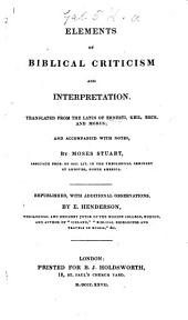 Elements of Biblical criticism and interpretation ... Republished, with additional observations, by E. Henderson