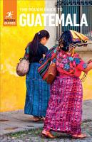 The Rough Guide to Guatemala  Travel Guide eBook  PDF