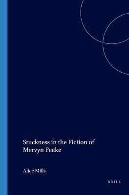 Stuckness in the Fiction of Mervyn Peake PDF