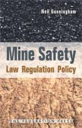 Mine Safety: Law Regulation Policy