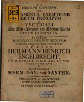 Periculum acad. quo fundamenta exemtionis rerum principum a vectigali, der Zoll-Freyheit des Fürsten-Guths cursim examinata