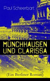 Münchhausen und Clarissa(Ein Berliner Roman) - Vollständige Ausgabe