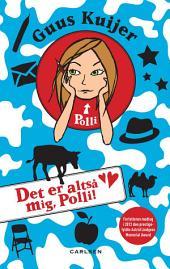 Polli 5 - Det er altså mig, Polli: Bind 5