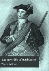 The story-life of Washington: a life-history in five hundred true stories